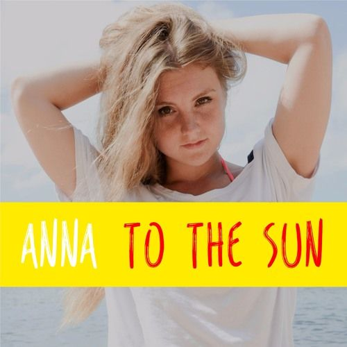 """Download and enjoy to the song """"To The Sun"""" by ANNA on #soundcloud   electropop, sunny summer song #new #music #song #singer #followback #music #musica #musician #songs #songwriter #melody #popular"""
