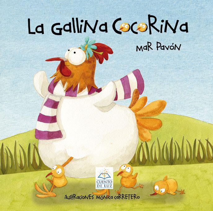 """""""La gallina Cocorina""""  Ed. Cuento de Luz"""
