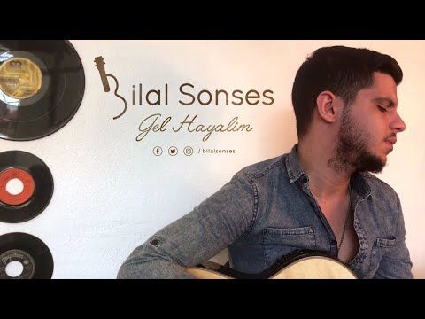 Bilal SONSES - Gel Hayalim (Akustik) - YouTube