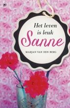 Sanne - Het leven is leuk - Marjan Van den Berg