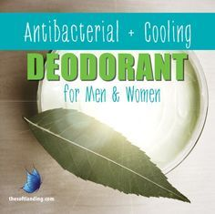 Homemade Antibacterial + Cooling Deodorant for Men and Women by thesoftlanding.com @Alicia {The Soft Landing}
