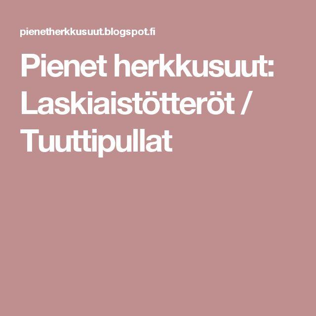 Pienet herkkusuut: Laskiaistötteröt / Tuuttipullat