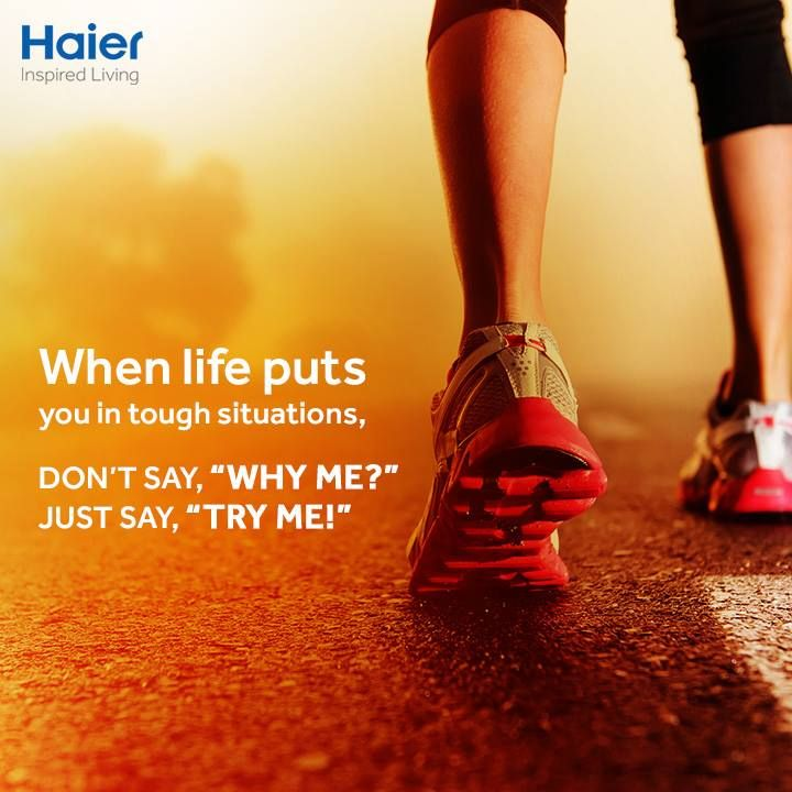 """Never say """"Why Me?"""", better say """"Try Me"""". #MondayMotivation #Haier"""