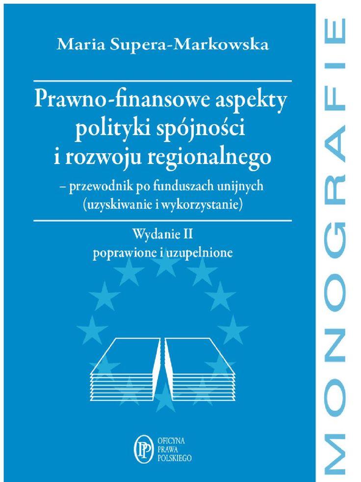 Prawno-finansowe aspekty polityki spójności i rozwoju regionalnego - ebook. W książce prezentowane są zagadnienia związane z polityką spójności, kwestie związane z funduszami finansującymi wspólną politykę rolną i rybacką oraz funduszami strukturalnymi, Funduszem spójności i innymi funduszami europejskimi. Krajowy system wdrażania polityki spójności został omówiony tak, aby Czytelnik, poznawszy jej szerszy unijny wymiar, mógł następnie zrozumieć mechanizmy jej funkcjonowania na poziomie