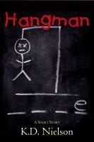 Hangman, an ebook by KD Nielson at Smashwords