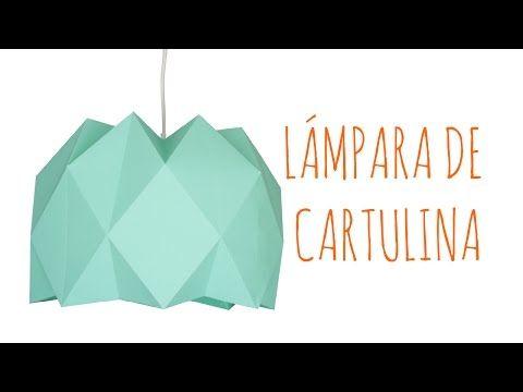 DIY - Lámpara de cartulina - YouTube                                                                                                                                                                                 Más