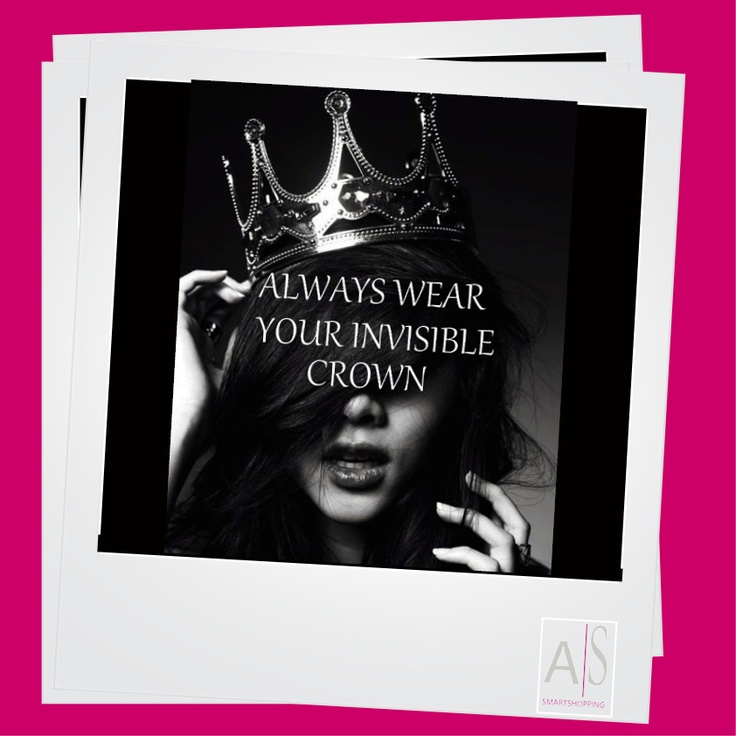 Invisible Crown | Draag steeds uw onzichtbare kroon | Portez toujours votre couronne invisible