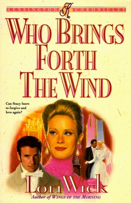 Who Brings Forth the Wind by Lori Wick. I love all Lori Wick, but this is my fave.