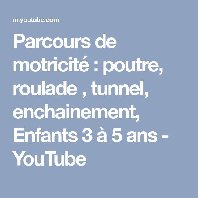 Parcours de motricité : poutre, roulade , tunnel, enchainement, Enfants 3 à 5 ans - YouTube