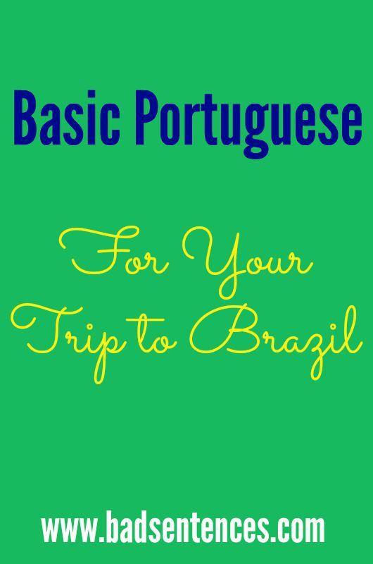 Basic Portuguese for Brazil Travel #travel #travelblog #traveltips http://www.badsentences.com/basic-portuguese-for-brazil-travel/