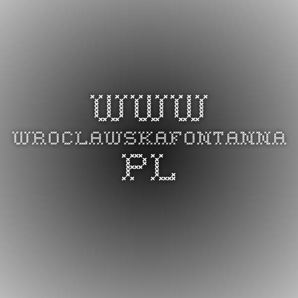 www.wroclawskafontanna.pl