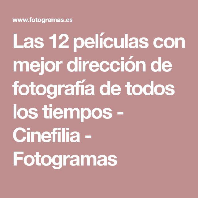 Las 12 películas con mejor dirección de fotografía de todos los tiempos - Cinefilia - Fotogramas