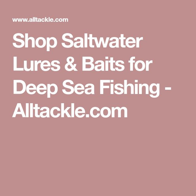 Shop Saltwater Lures & Baits for Deep Sea Fishing - Alltackle.com