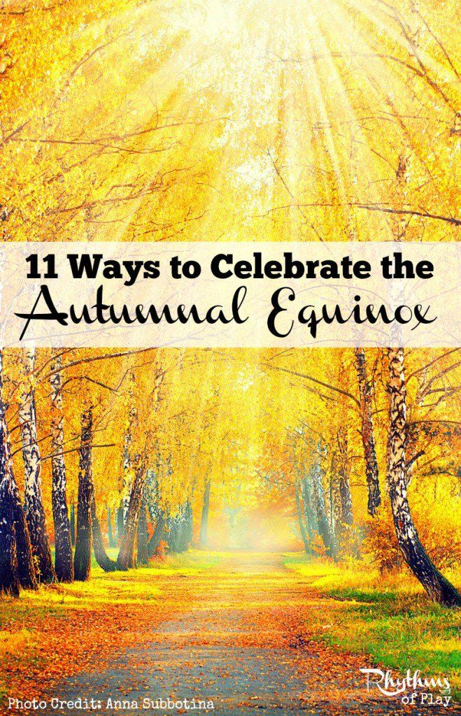 Celebrate the Fall Autumnal Equinox - Some of these suggestions are individual ways to celebrate while others can be done with family and friends. Create something meaningful for you and your family and you can't go wrong.