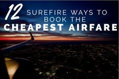 If your still using Expedia or Travelocity to find the cheapest flights, you're doing it all wrong. Here are the tactics I use to book the cheapest flight pos