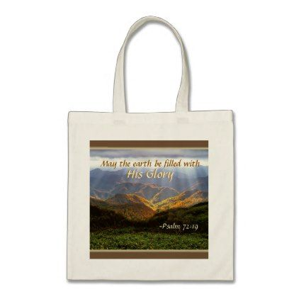 Psalm 72:19 May the Earth be Filled with His Glory Tote Bag - diy individual customized design unique ideas