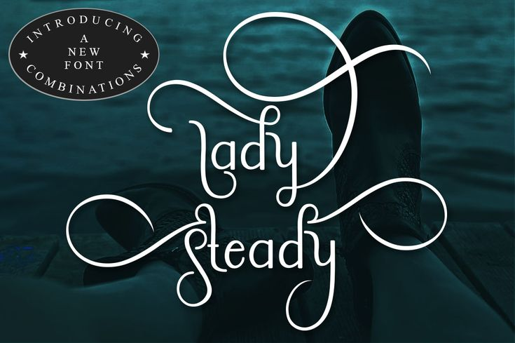 Lady Steady Font  Lady Steady is a new, unique font that encompasses a stunning blend of classic and modern design. This font is feminine yet legible, and perfect for a large range of projects.
