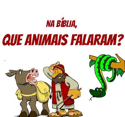 Resposta:A Serpente no Livro do Gênesis 3,1- 3...:  e  A jumenta de Balaão no livro dos Números 22,28-31: