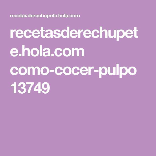 recetasderechupete.hola.com como-cocer-pulpo 13749