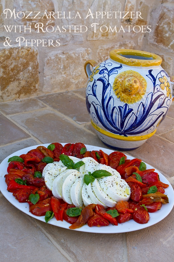 Buffalo Mozzarella with Roasted Tomatoes & Peppers by Italian Food Forever