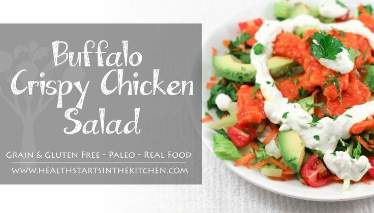 Grain & Gluten Free Buffalo Crispy Chicken Salad - Paleo Friendly - Health Starts in the Kitchen