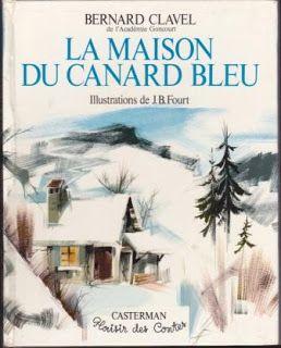Délivre - Le blog de Livres et Occasions: La maison du canard bleu – Bernard Clavel