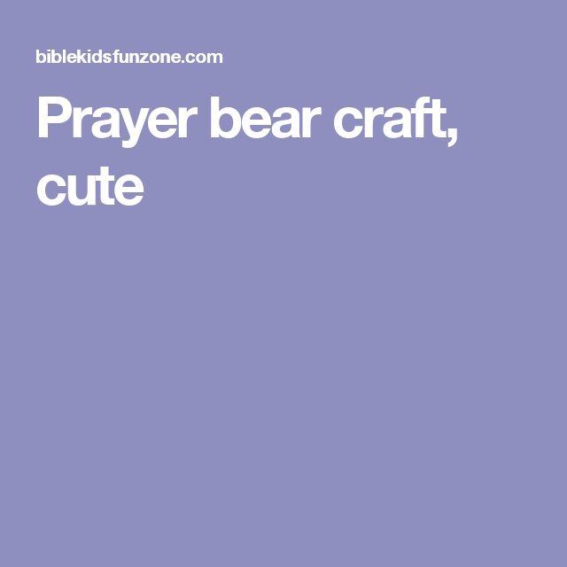 Prayer bear craft, cute