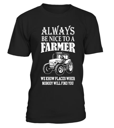 """# Always Be Nice To A Farmer .  Limited Edition#BestFarmerTshirt2017#FarmerTshirtFunny#AgricultureSpecial Offer, not available anywhere else!      Available in a variety of styles and colors      Buy yours now before it is too late!      Secured payment via Visa / Mastercard / Amex / PayPal / iDeal      How to place an order            Choose the model from the drop-down menu      Click on """"Buy it now""""      Choose the size and the quantity      Add your delivery address and bank details…"""