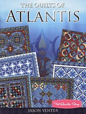 The Quilts of Atlantis Quilt Book Jason Yenter #LCD-BK