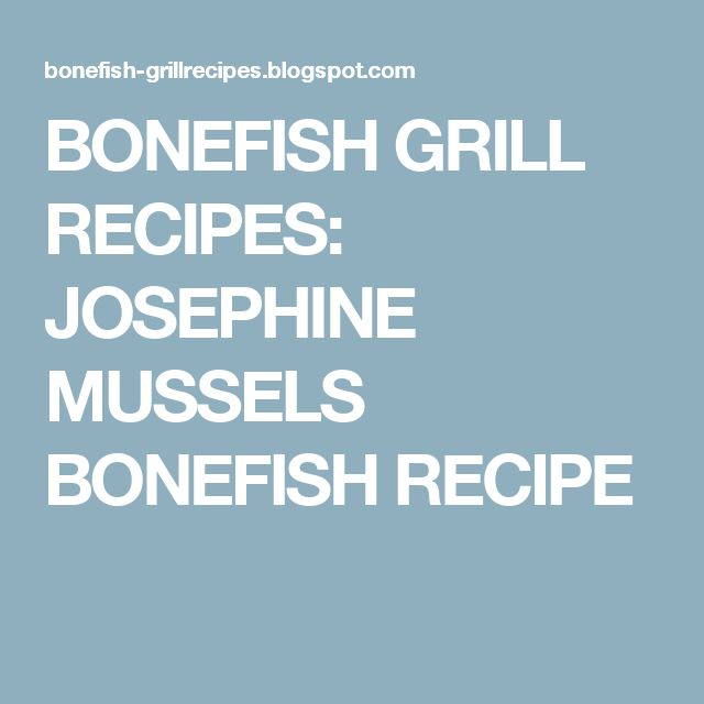 BONEFISH GRILL RECIPES: JOSEPHINE MUSSELS BONEFISH RECIPE
