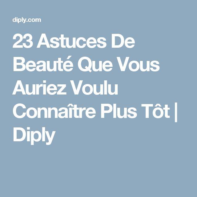 23 Astuces De Beauté Que Vous Auriez Voulu Connaître Plus Tôt   Diply