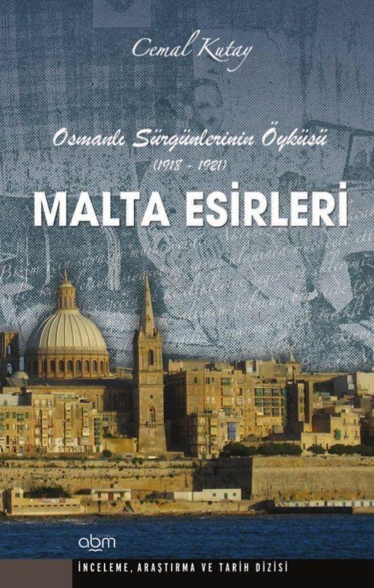 Malta adasındaki esirlerin ibretle okunacak belgesel niteliğindeki esaret hayatlarını (1918-1921) Cemal Kutay'ın kaleminden ve arşivinden okurlarımıza sunmaktan onur duyuyoruz.