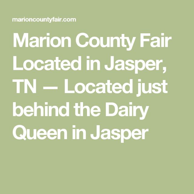 Marion County Fair Located in Jasper, TN — Located just behind the Dairy Queen in Jasper