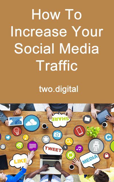 How To Increase Your Social Media Traffic. #SocialMedia #DigitalMarketing