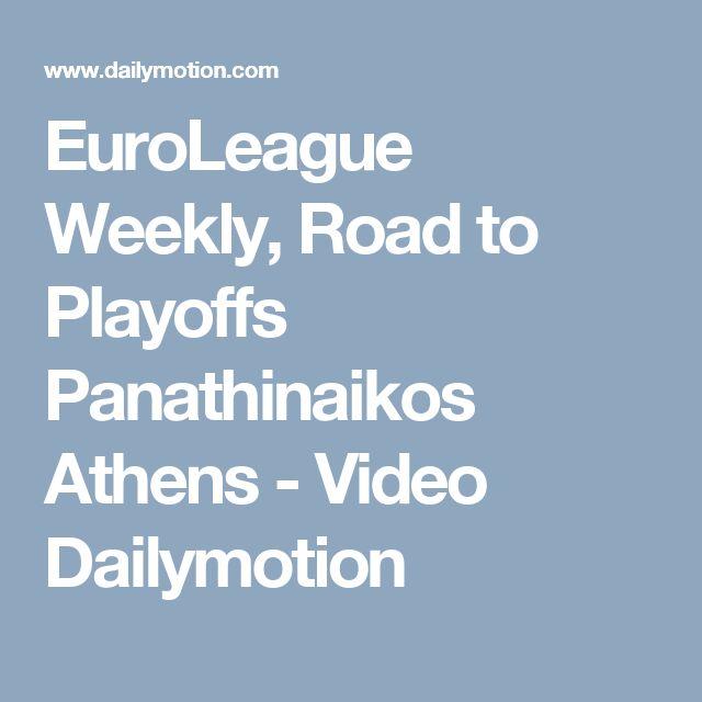 EuroLeague Weekly, Road to Playoffs Panathinaikos Athens - Video Dailymotion