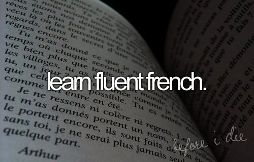 ..learn fluent French.