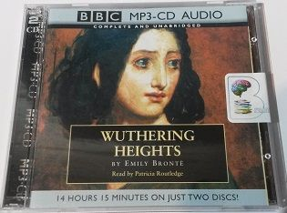 Wuthering Heights written by Emily Bronte performed by Patricia Routledge on MP3 CD (Unabridged)