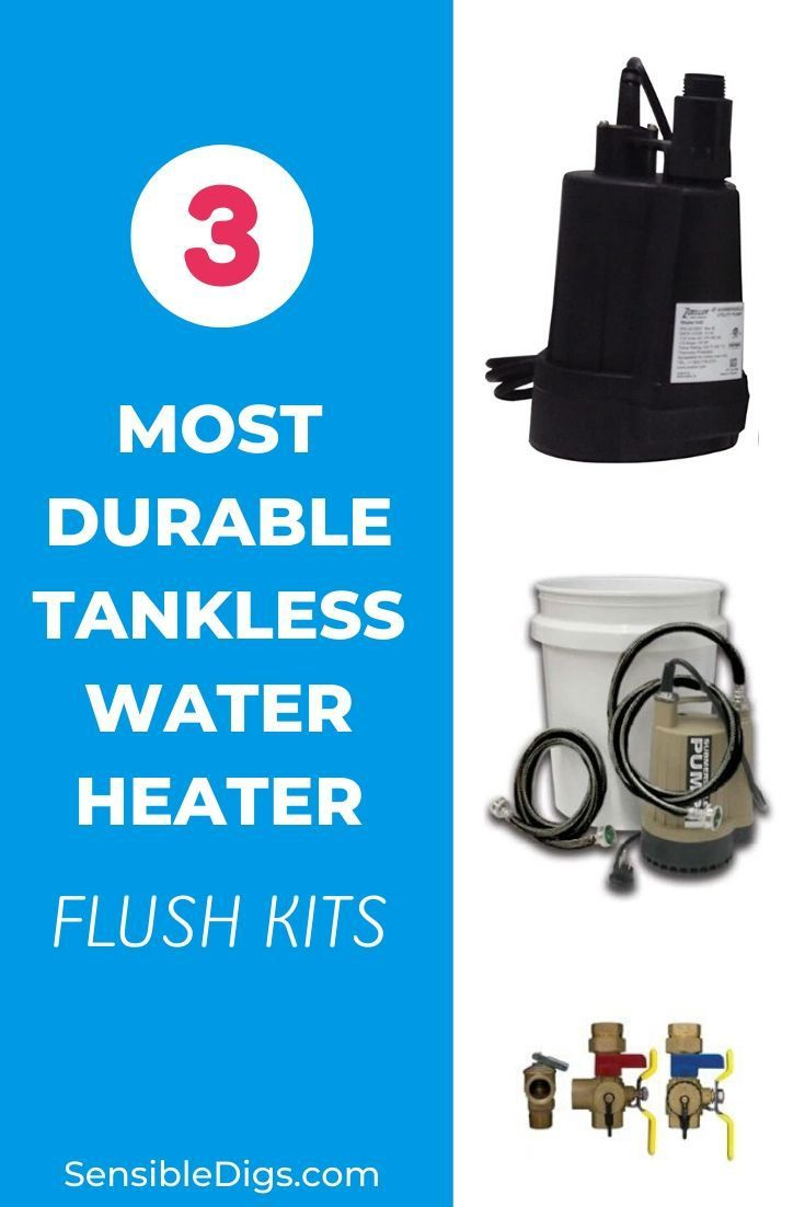 3 most durable tankless water heater flush kits tankless