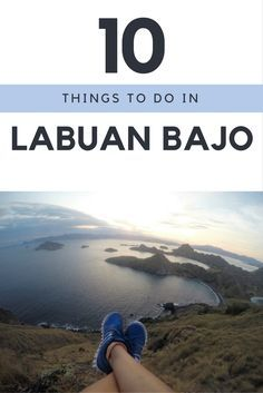 10 things to do when you travel to Labuan Bajo, Indonesia