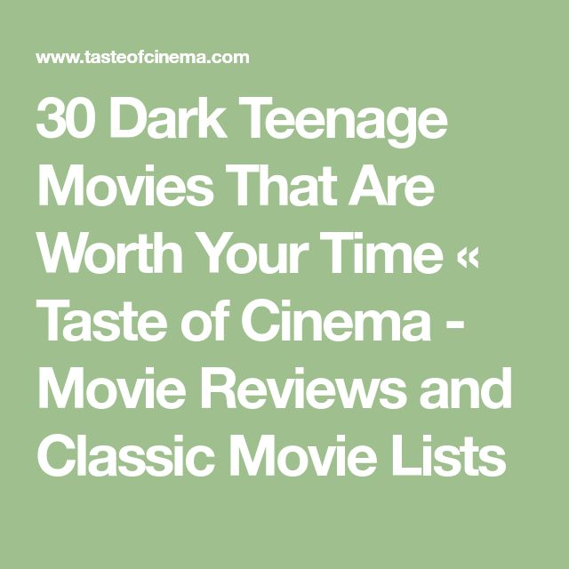 30 Dark Teenage Movies That Are Worth Your Time «  Taste of Cinema - Movie Reviews and Classic Movie Lists