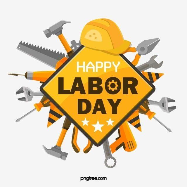 Labor Day Happy Labor Day Holiday Celebration Labor Tools May Day Labor Day Labor Day Png Transparent C Happy Labor Day Labor Day Holiday Labor Day Clip Art