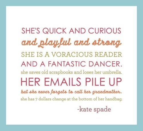 -kate spade: Spade Quote, Quotes, She S Quick, My Life, Fantastic Dancer, Wisdom, Kate Spade, Katespade