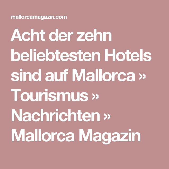 Acht der zehn beliebtesten Hotels sind auf Mallorca » Tourismus » Nachrichten » Mallorca Magazin