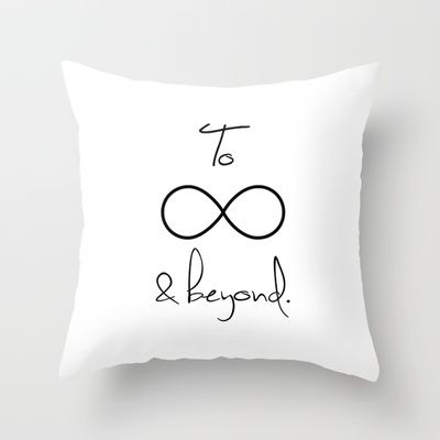 To+Infinity+and+Beyond+White+Throw+Pillow+by+RexLambo+-+$20.00