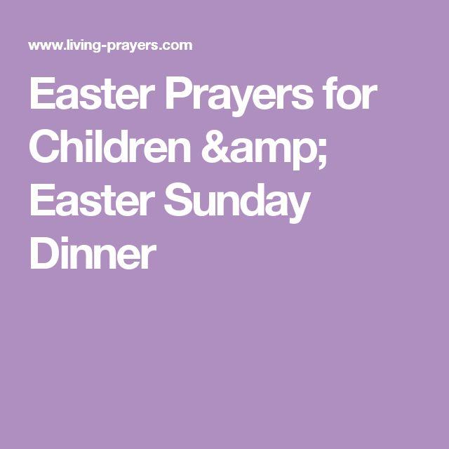 Easter Prayers for Children & Easter Sunday Dinner
