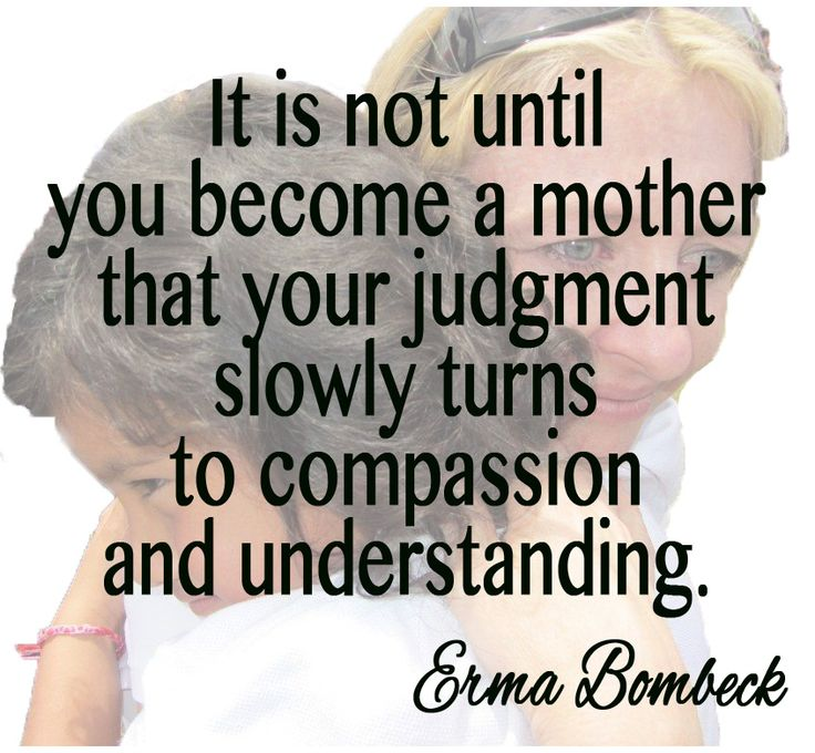 Mother's Day Quote - Erma BombeckBe Understand Quotes, Mothers Day Quotes, Inspiration, Families Mothers Day, Quotes Compass, Ermas Bombeck, Be A Mothers Quotes, Be A Mommy Quotes, Things Mothers Sayings
