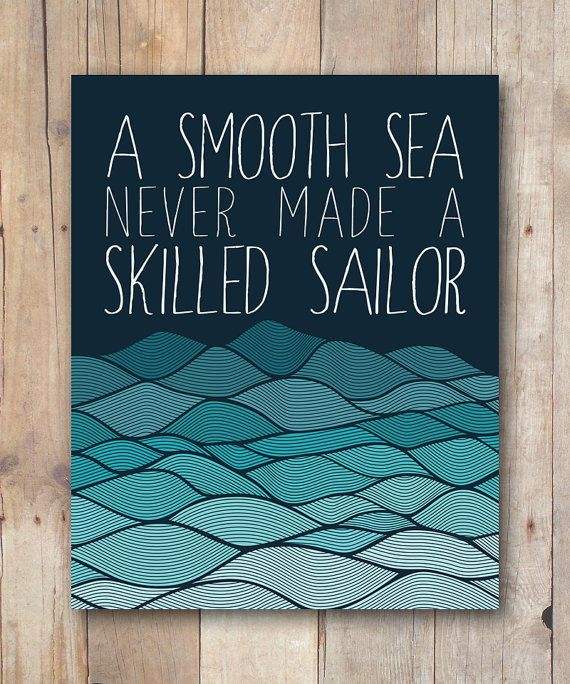 """A smooth sea never made a skilled sailor"" inspirational quote printable $5"