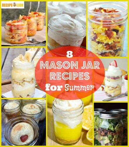 8 Mason Jar Recipes for Summer - These mason jar meals and mason jar desserts are PERFECT for a picnic or summer cookout.