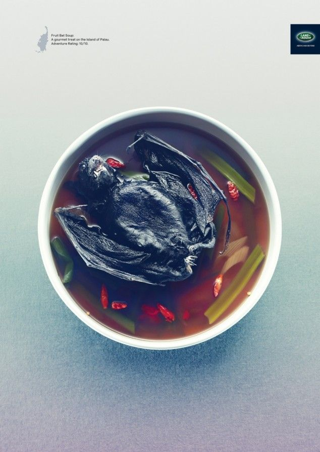 Land Rover ads featuring nasty exotic foods - 04: dfruit bat soup - A gourmet treat on the Island of Palau. Adventure rating: 10/10