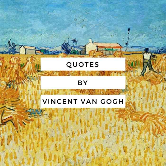Inspirational Quotes by Vincent van Gogh